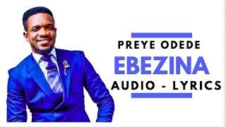 Ebezina - Preye Odede (Audio - Lyrics)