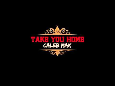 "CALEB MAK - ""TAKE YOU HOME"" (2011)"