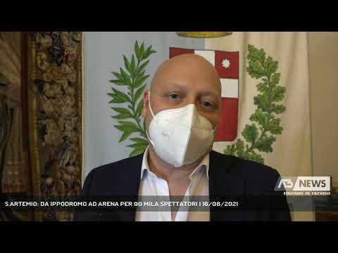 S.ARTEMIO: DA IPPODROMO AD ARENA PER 90 MILA SPETTATORI | 16/06/2021