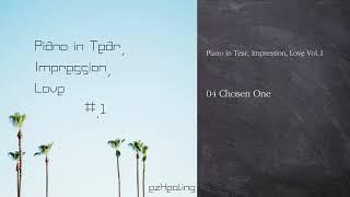 Piano in Tear, Impression, Love Vol.1 ♪