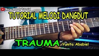 Download Lagu Tutorial Melodi Dangdut TRAUMA Yunita Ababil FULL Khusus Pemula mp3