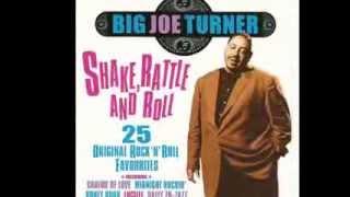 Big Joe Turner  -  Shake Rattle N