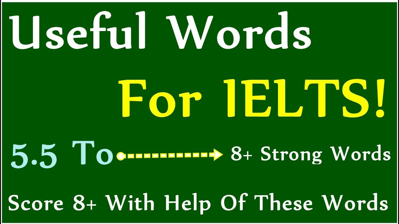 Useful Words For IELTS | WRITING | SPEAKING Score 8+ | IELTS 2019 Tips