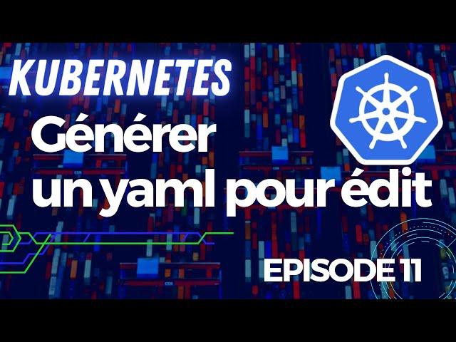 Kubernetes - 11. Exporter des ressources en yaml (pods, services) | tutos fr