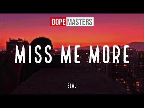 3LAU - Miss Me More (Official Audio)