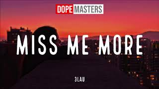 3LAU - Miss Me More (Official Audio)