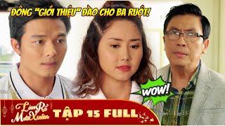 Làm Rể Mười Xuân - Tập 15 Full | Phim Hài Tết Việt Hay Nhất 2020 - Phim HTV