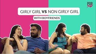 Girly Girl Vs Non Girly Girl With Boyfriends - POPxo