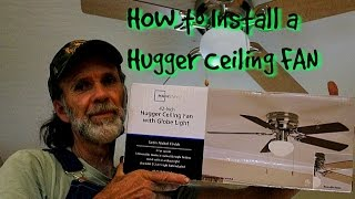 How to Install a Hugger Ceiling Fan