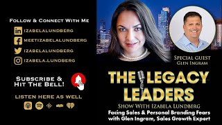 Facing Sales & Personal Branding Fears with Glen Ingram, Sales Growth Expert