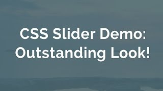 CSS Slider Demo: Outstanding Look! thumbnail
