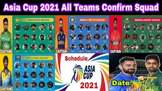 Asia Cup 2021 All Teams Squads Annouced    All Teams Player List For Asia Cup 2021    New Schedule