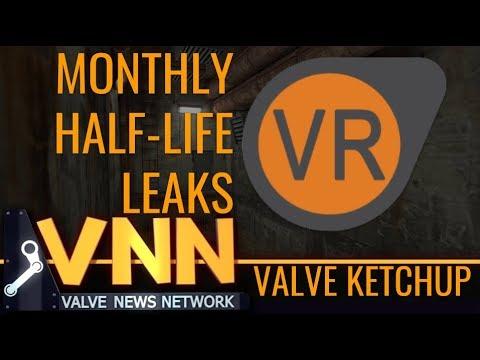 Half-Life Leaks & Valve Making Games - Valve Ketchup August 2018