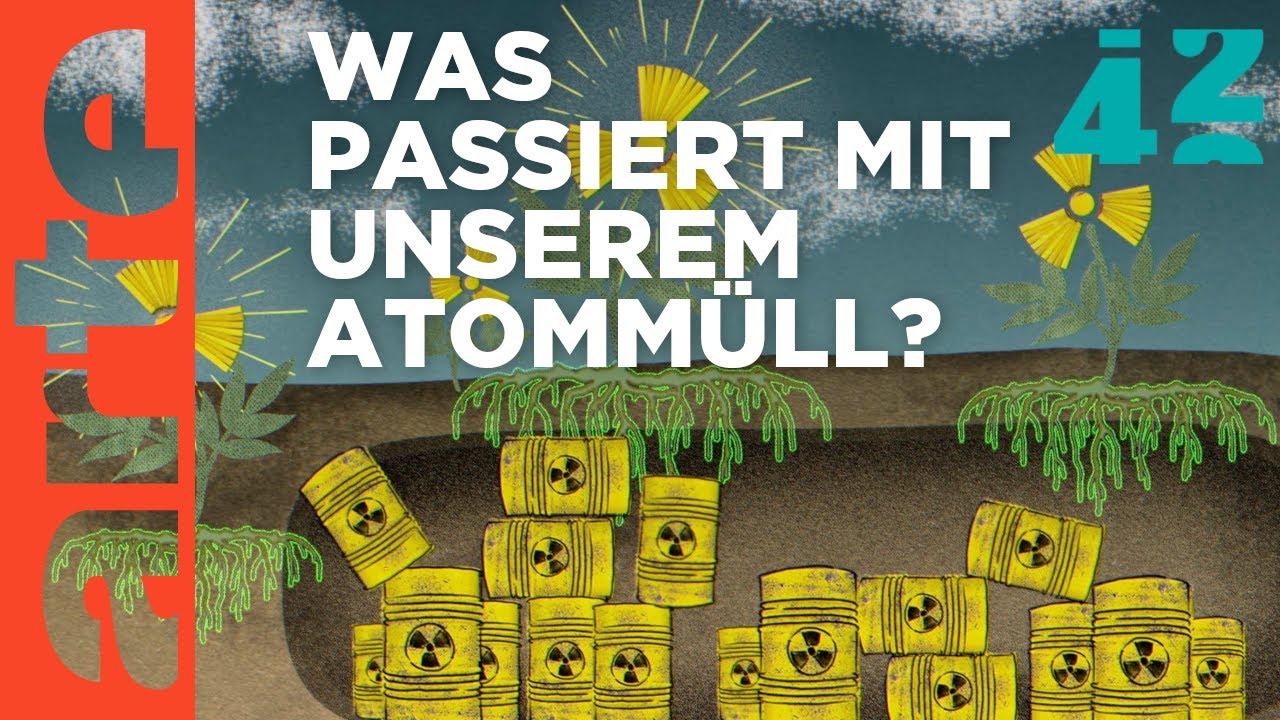 Wie lösen wir das Atommüll-Rätsel?   42 - Die Antwort auf fast alles   Doku HD   ARTE