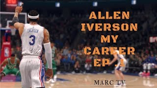 ALLEN IVERSON MY CAREER EP 1 // BLOWOUT BY 40!!// Marc TV