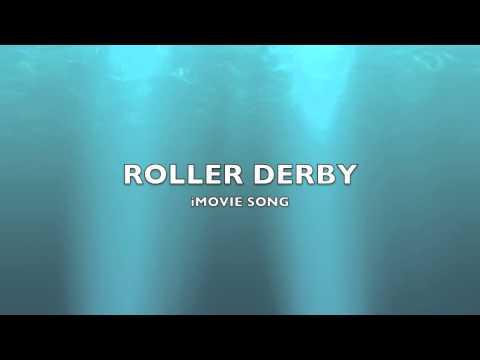 Roller Derby   iMovie Song-Music
