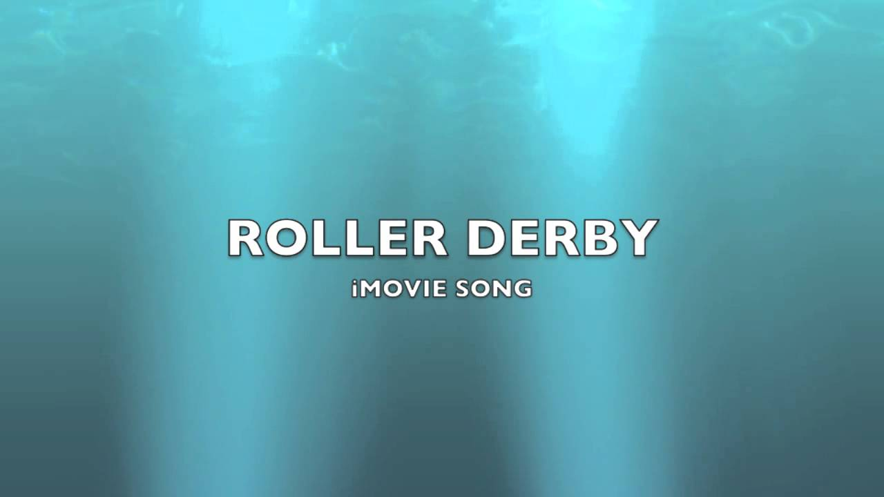 Roller Derby | iMovie Song-Music