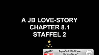 A JB LOVE STORY CHAPTER 8 STAFFEL ""