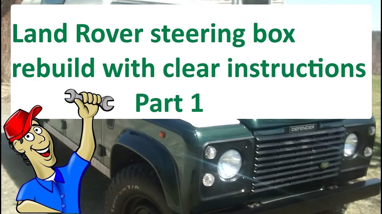 Land Rover Steering Box Re Seal And Set Up  Part 1