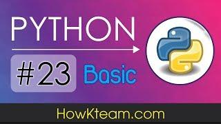 [Khóa học lập trình Python cơ bản] - Bài 23: Kiểu Boolean trong python| HowKteam