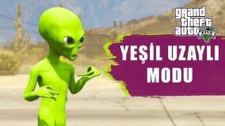 YEŞİL UZAYLI MODU GTA5