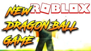 BRAND NEW DRAGON BALL GAME IN ROBLOX
