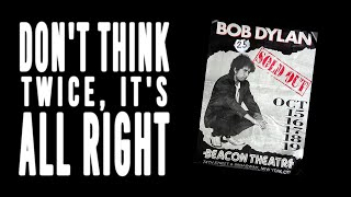 ~ Bob Dylan - Don't Think Twice, It's All Right (New York City, October 18, 1990) ~