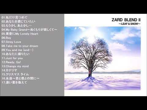 ZARD BLENDⅡ~LEAF&SNOW~