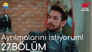 """Aşk Laftan Anlamaz 27.Bölüm  """"Murat'la Hayat'ın ayrılmasını istiyorum"""""""
