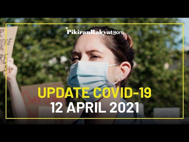 BREAKING NEWS: Update Kasus Corona di Indonesia per 12 April 2021, + 5.289 Sembuh