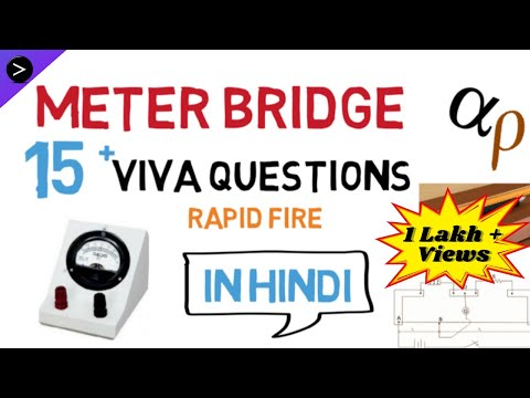 VIVA QUESTIONS ON METER BRIDGE EXPERIMENT IN HINDI ✔