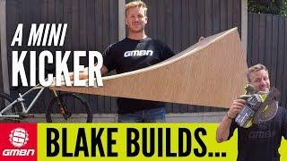 How To Build A Mountain Bike Mini Kicker  Blake Builds A Portable Wooden Jump