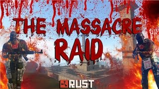 RUST: THE MASSACRE RAID - (RAID CAM)