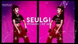 SEULGI (too sexy) | Woman Like Me