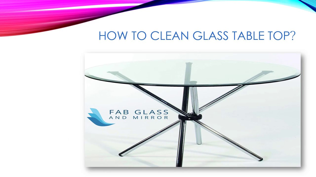 How To Clean Glass Table Top