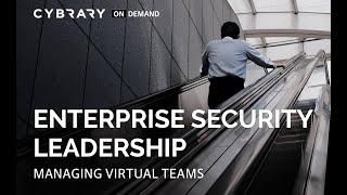 Managing Virtual Teams | Enterprise Security Leadership Session 5