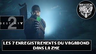 DESTINY 2 [FR] - EMPLACEMENTS DES 7 ENREGISTREMENTS DU VAGABOND - QUÊTE D'ALLÉGEANCE