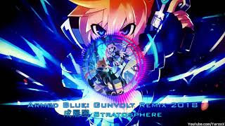 [Music] Armed Blue: Gunvolt Remix 2018 - Stratosphere