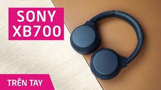 Trên tay tai nghe Sony XB700