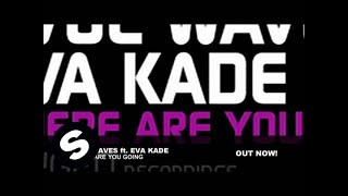 Evol Waves feat. Eva Kade - Where Are You Going (Original Mix)