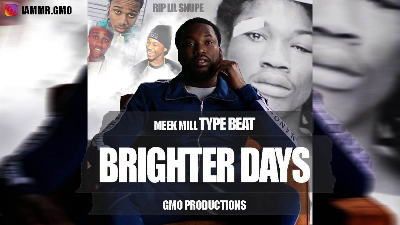 Lil Snupe X Meek Mill Type Beat 2019 | 'Bighter Days' (Prod  GMO  Productions)