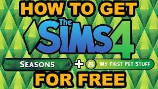 How to Get The Sims 4 Seasons & Pet Stuff For Free | PC/MAC | 2018 | No Surveys | No Viruses