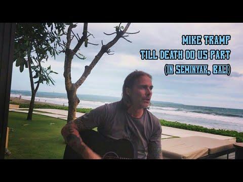 MIKE TRAMP - TILL DEATH DO US PART (in Seminyak, Bali)