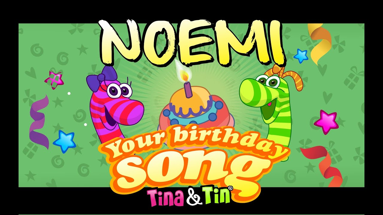 Tinatin Happy Birthday Noemi Personalized Songs For Kids