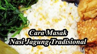 Cara Masak Nasi Jagung Tradisional Sedap Mantab