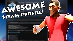 TOP 5 TIPS TO MAKE YOUR STEAM PROFILE AWESOME! PART 1!