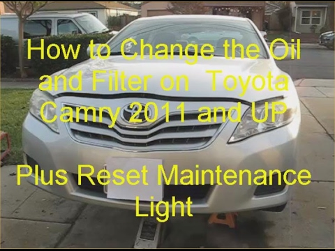 How To Change Oil And Filter On Toyota Camry 2011 And Up   Plus Reset  Maintenance Light