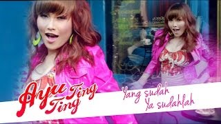 Video Ayu Ting Ting - Yang Sudah Ya Sudahlah [Official Music Video] download MP3, 3GP, MP4, WEBM, AVI, FLV April 2018