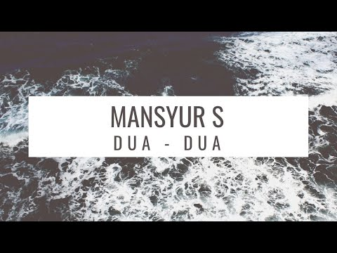 Dua - Dua by Mansyur S ( Official Video )