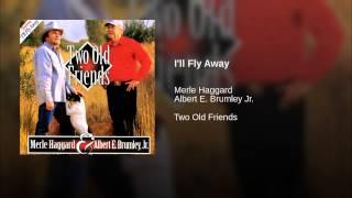 """Play I""""ll Fly Away (feat. Merle Haggard)"""
